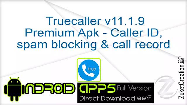 Truecaller v11.1.9 Premium Apk – Caller ID, spam blocking & call record .Apk